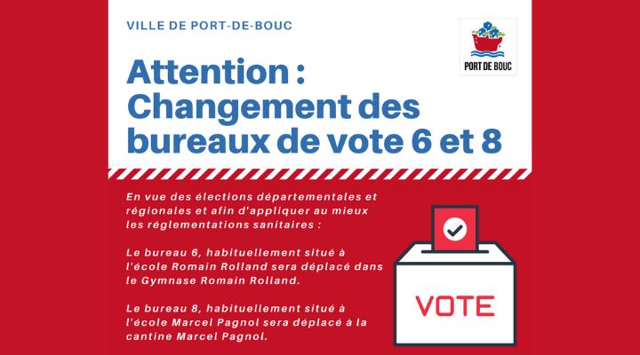 CHANGEMENT POUR LES BUREAUX DE VOTE 6 ET 8 EN VUE DES ÉLECTIONS DÉPARTEMENTALES ET RÉGIONALES DES 20 ET 27 JUIN